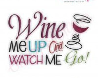 Wine Me Up and Watch Me Go Embroidery Design - -Instant Download Digital Files for Machine Embroidery