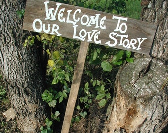 Rustic Wood Wedding Country Sign on Stake Welcome to Our Love Story