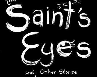 The Saint's Eyes and other stories comic anthology