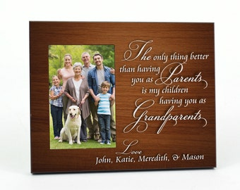 Personalized Picture Frame for 4x6 Photo The Only Thing Better Than Having You For Parents Is My Children Having You for Grandparents