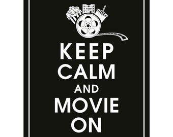 Keep Calm and MOVIE ON - Art Print (Featured in Black) Keep Calm Art Prints and Posters