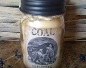 Coal Miner  Jar Candle - Soy Wax -  Scented - Coal Miner Label - Only 11.99