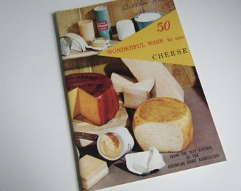 vintage 50 Wonderful Ways to use Cheese 1962 booklet from the test kitchen of the American Dairy Association