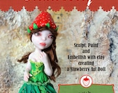 How to Sculpt a Strawberry Darling art doll in polymer clay PDF tutorial Instant Download Excellent for Beginners