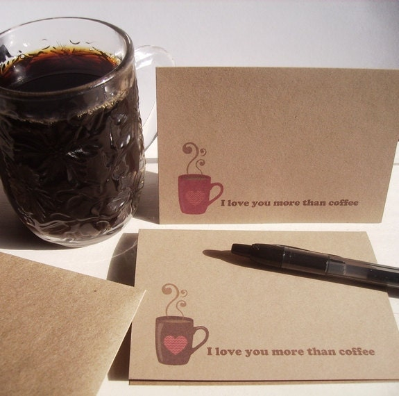 I Love You More Than Coffee: Coffee Note Cards I Love You More Than Coffee Kraft Card