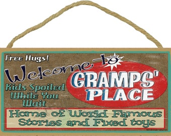 """Welcome To GRAMPS' Place Home of World Famous Stories and Fixed Toys Grandpa Wall 5"""" x 10"""" Sign Plaque"""
