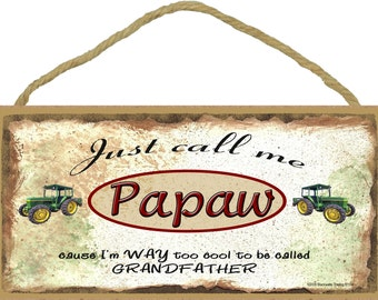 """Just Call Me PAPAW Cause I'm Too Cool For Grandfather Tractor Wall Sign 5"""" x 10"""" Grandparent Plaque"""