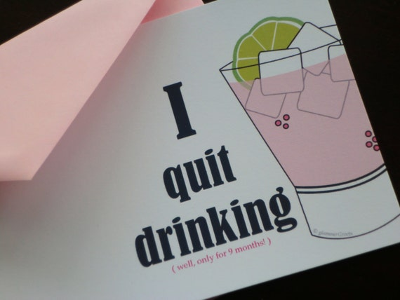 Funny Pregnancy Announcements Set of 12 - I quit drinking...well only for 9 months
