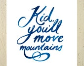 Dr Seuss print. 'Kid, You'll Move Mountains' typographic print - navy blue. Large size and 11x14""