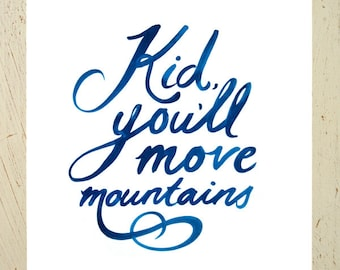 """Dr Seuss print. 'Kid, You'll Move Mountains' typographic print - navy blue. Large size and 11x14"""""""