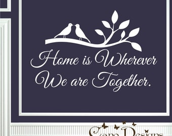 Home is wherever we are together - Lovely birds on branch - vinyl wall decal sticker- vinyl lettering - wall decor- removable wall decals