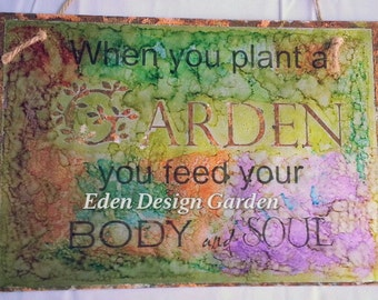 When you plant a GARDEN etched metal sign with rusty accents