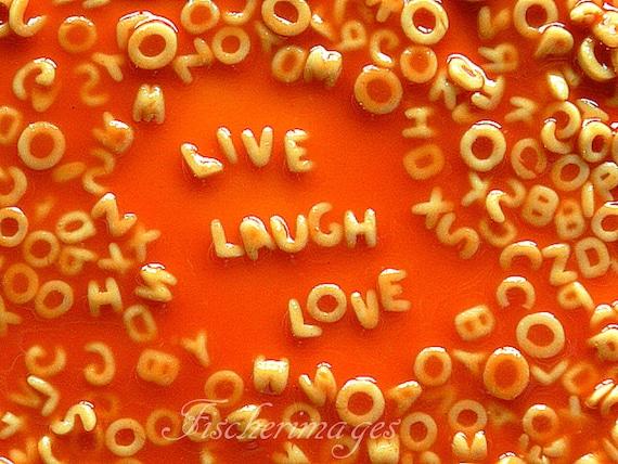 Inspirational Quote Live Laugh Love Alphabet Soup Food Photo Wall Art Home Decor Kitchen Digital Download Photo Print Fine Art Photography