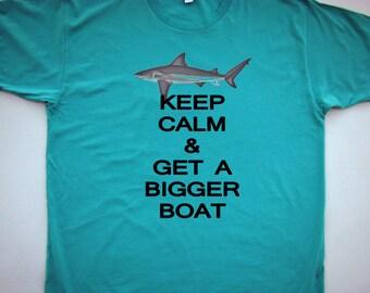 SHARK T shirt - Keep Calm Get a Bigger Boat- American Apparel Power wash T(White, Gray, Red Punch, Lieutenant green, Aqua, Pewter)