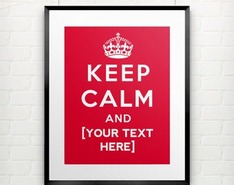 Custom Keep Calm Poster, Art print, or notecard | Custom Art Print | Personalized Gift | Custom Gift for Him | Personalized Custom Text