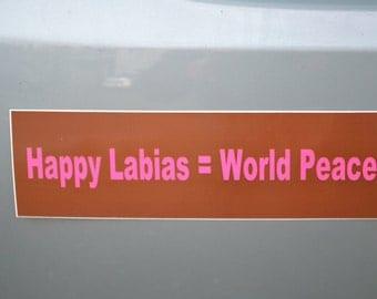 Happy Labias (equals) World Peace bumper sticker