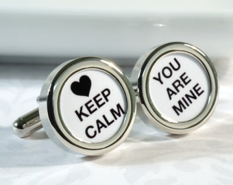 Keep Calm You Are Mine Wedding Cufflinks for Grooms and Romance