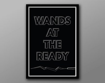 Wands at the Ready // Fantasy Geek Typographic Quote // Black and Gray Minimalist Wizard Inspired Poster