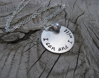 """Hand-Stamped Inspiration Necklace- """"I can and I will"""" with an accent bead of your choice- Motivational Jewelry"""