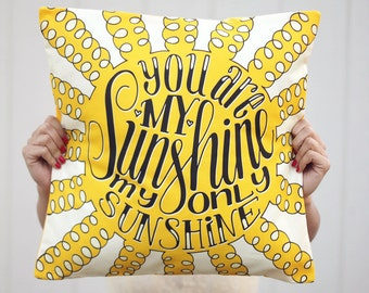 Pillow cover - You are my sunshine - 17x17inches