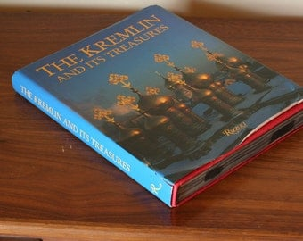 The Kremlin and Its Treasures - Rizzoli Publications - Hardcover with Dust Jacket - Large Coffee Table Book  - Eastern European History