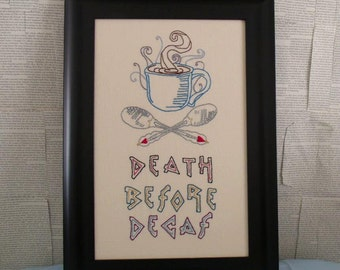 Death Before Decaf Framed Embroidery