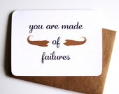 You are made of failures - snarky, mean, sarcastic greeting card for tongue-in-cheek congratulations