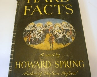 Hard Facts A Novel by Howard Spring 1944 Hardcover with dust jacket
