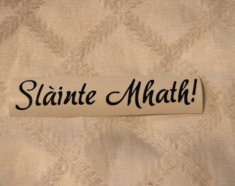 Slàinte Mhath (Good Health!) Scottish Gaelic Vinyl Decal