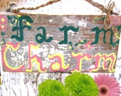 "Shabby Chic, distressed, chippy ""Farm Charm"" sign"