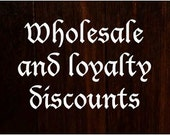 Thinking of buying a few items? Looking for a wholesale deal? A repeat customer coming back for more? Ask about our loyalty discounts.