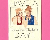 Have A ROMY & MICHELE DAY - Romy and Michele's High School Reunion - Funny Card - Card For Friend - Lisa Kudrow - Mira Sorvino - Item# M097