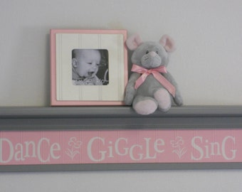 "Whimsical Flower Nursery 30"" Gray Shelf  with Pastel Pink Sign - Dance Giggle Sing - Wall Room Decor"