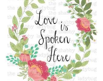 Love is Spoken Here 8x10 Digital Print, INSTANT DOWNLOAD