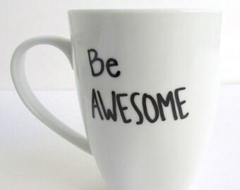 Be Awesome -  Coffee Mug