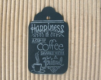 Chalkboard Gift Tags, Coffee Shared with a Friend  Gift Tags, Vintage Design Black Chalkboard, Hand Stamped, set of 6