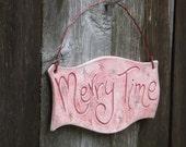 Merry Time ceramic sign