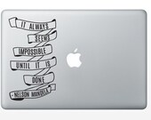 It Always Seems Impossible Until It Is Done, Nelson Mandela Quote Decal