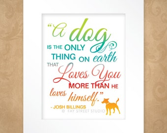 Dog Quote Art Print, Animal Lover Inspirational Art Print 8x10, Matted to 11x14