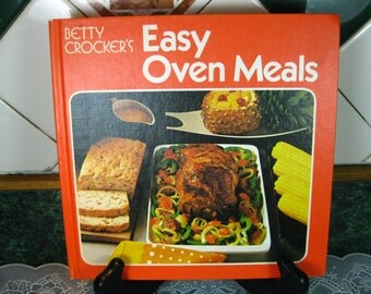 Vintage Betty Crocker's Easy Oven Meals Cookbook - Betty Crocker - Betty Crocker Cookbook - Vintage Cookbook - Cookbook - First Printing