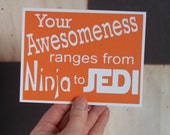 Your Awesomeness ranges from Ninja to Jedi- Hot Orange card with White lettering - Star Wars Inspired - Thank You Card -Blank inside