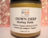 Down Deep Healing Balm - Organic & Wildcrafted Butters, Cold Pressed Oils and Comforting, Analgesic Essential Oils Soothe Aches