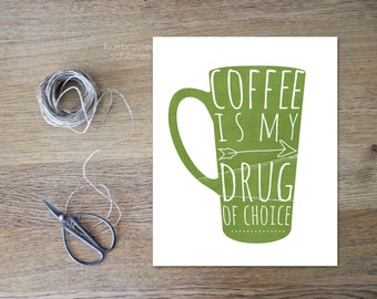 Funny Coffee Kitchen Print - Office Wall Art Decor - Green Coffee Typography Art Poster