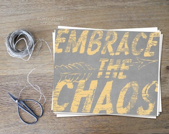 Inspirational Typographic Digital Art Print - Motivational Typography Poster - Embrace the Chaos Funny Poster Teal Blue Gray