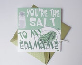 You're The Salt To My Edamame Card
