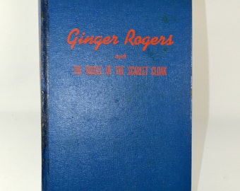 1942 First Edition of Ginger Rogers and The Riddle of The Scarlet Cloak Book