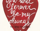You will forever be my always - Art Print - Available in four sizes