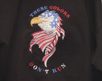 Embroidered Patriotic American These Colors Don't Run Hoodie