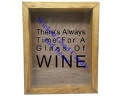 """Wooden Shadow Box Wine Cork Holder 9""""x11"""" - There's always time for a glass of wine"""