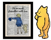 Winnie the Pooh & Christopher Robin Quote 19 Friendlier with Two on Vintage Upcycled Dictionary Art Print Book Art Print